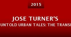 Película Jose Turner's Untold Urban Tales: The Transition
