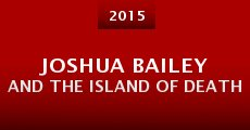 Película Joshua Bailey and the Island of Death