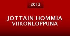 Película Jottain Hommia Viikonloppuna