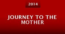 Película Journey to the Mother