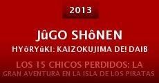 Jûgo shônen hyôryûki: Kaizokujima DE! daibôken (2013)