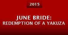 Película June Bride: Redemption of a Yakuza