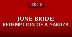 June Bride: Redemption of a Yakuza (2014) stream