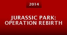 Jurassic Park: Operation Rebirth (2014) stream