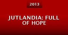 Jutlandia: Full of Hope
