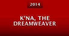 K'na, the Dreamweaver (2014) stream