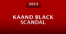 Kaand Black Scandal (2013) stream