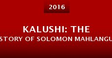 Película Kalushi: The Story of Solomon Mahlangu