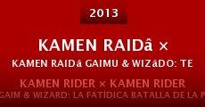 Kamen raidâ × Kamen raidâ Gaimu & Wizâdo: Tenka wakeme no Sengoku Movie daigassen (2013) stream