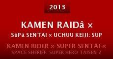 Kamen raidâ × Sûpâ sentai × Uchuu keiji: Supâ hîrô taisen Z (2013) stream