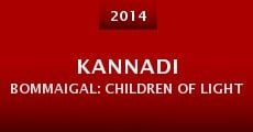 Kannadi Bommaigal: Children of Light (2014)
