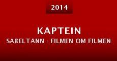 Película Kaptein Sabeltann - Filmen om filmen