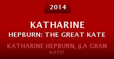 Katharine Hepburn: The Great Kate (2014) stream
