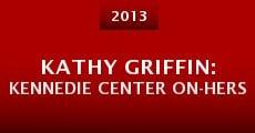 Kathy Griffin: Kennedie Center On-Hers (2013) stream