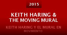 Película Keith Haring & the Moving Mural