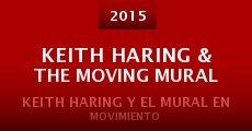 Película Keith Haring & the Moving Mural