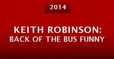 Keith Robinson: Back of the Bus Funny (2014)