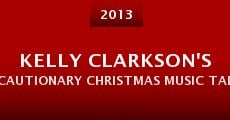 Kelly Clarkson's Cautionary Christmas Music Tale (2013)