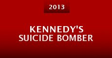 Kennedy's Suicide Bomber (2013) stream