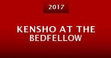 Película Kensho at the Bedfellow