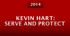 Kevin Hart: Serve and Protect (2014) stream