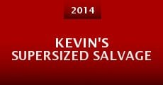 Kevin's Supersized salvage (2014) stream