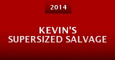 Kevin's Supersized salvage (2014)