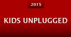 Película Kids Unplugged