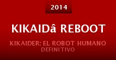 Película Kikaidâ Reboot