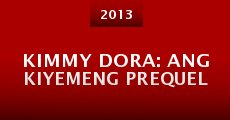 Kimmy Dora: Ang kiyemeng prequel (2013) stream