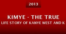 KIMYE - The True Life Story of Kanye West and Kim Kardashian (2013)