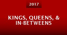 Película Kings, Queens, & In-Betweens