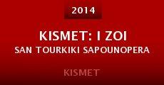 Película Kismet: I zoi san tourkiki sapounopera