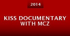 KISS Documentary with MCZ