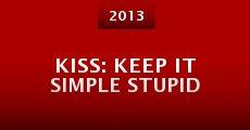 KISS: Keep It Simple Stupid (2013) stream
