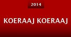 Koeraaj Koeraaj (2014) stream