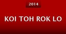 Película Koi Toh Rok Lo