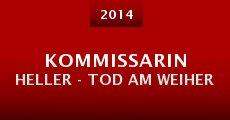 Kommissarin Heller - Tod am Weiher (2014)