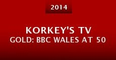 Korkey's TV Gold: BBC Wales at 50 (2014)
