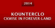 Película Kounterclockwise in Forever-Land