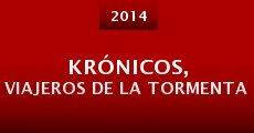 Krónicos, viajeros de la tormenta (2014) stream