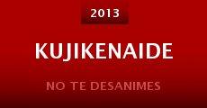 Kujikenaide (2013)