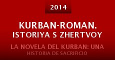 Película Kurban-Roman. Istoriya s zhertvoy