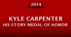 Kyle Carpenter His Story Medal of Honor (2014)