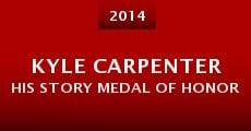 Kyle Carpenter His Story Medal of Honor (2014) stream