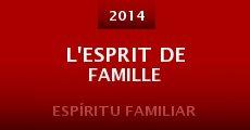 L'esprit de famille (2014) stream