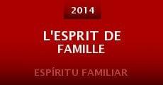 Película L'esprit de famille