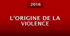 Película L'origine de la violence