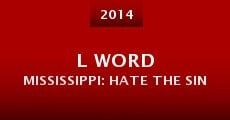 L Word Mississippi: Hate the Sin (2014) stream