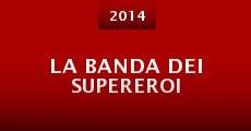 Película La Banda dei Supereroi